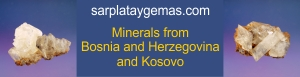 Online shop with minerals from Bosnia and Herzegovina mostly Hyalophane and Quartz. Minerals from Kosovo.